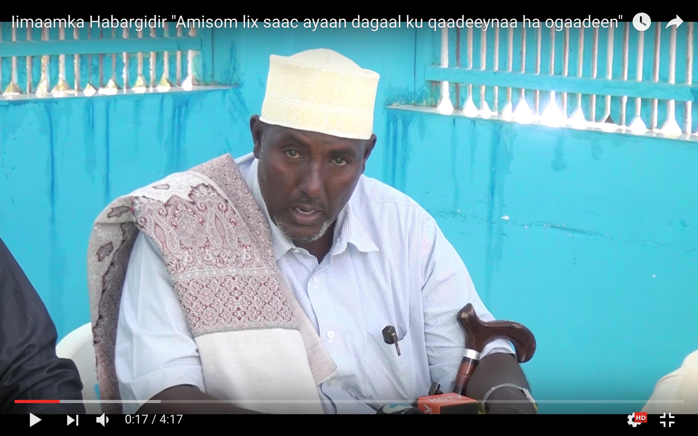 """[Daawo Iimaamka Habargidir] """"Amisom lix saac ayaan dagaal ku qaadeeynaa ha ogaadeen"""""""