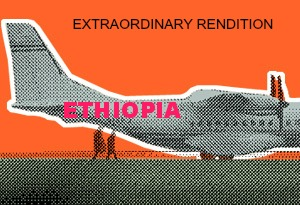 Ethiopia: The Crime of Extraordinary Rendition