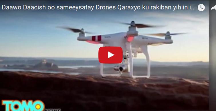 [DAAWO:]Kooxda Daacish oo sameeysatay Drones Qaraxyo ku Rakiban yihiin iyo..??