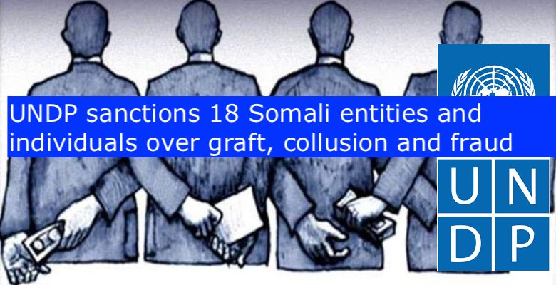 UNDP sanctions 18 Somali entities and individuals over graft, collusion and fraud